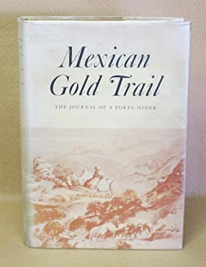 Mexican Gold Trail: The Journal Of A Forty-Niner: Evans, George W.B.