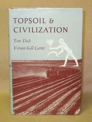 Topsoil and Civilization: Dale, Tom & Vernon Gill Carter