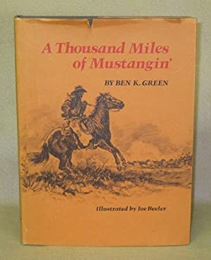 A Thousand Miles of Mustangin': Green, Ben K.