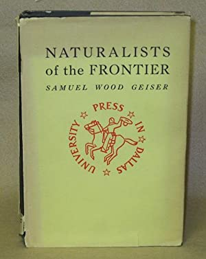 Naturalists of the Frontier: Geiser, Samuel Wood
