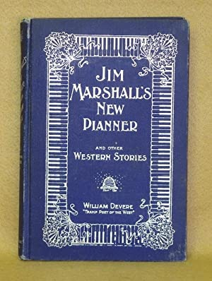 Jim Marshall's New Planner And Other Western Stories: Devere, William