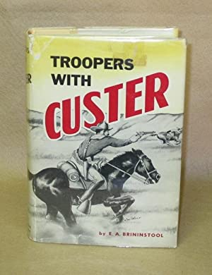 Troopers With Custer: Brininstool, E.A.