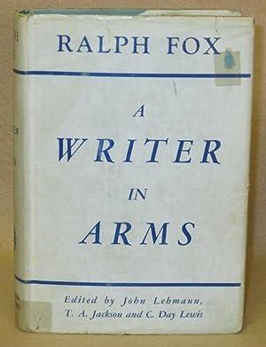 Ralph Fox: A Writer In Arms: Lehmann, John; T.A. Jackson; C. Day Lewis