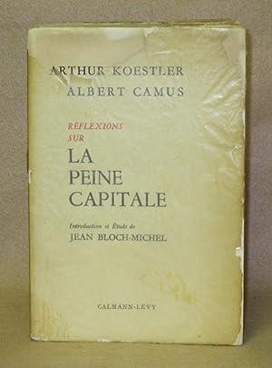 Reflexions Sur La Peine Capitale: Koestler, Arthur & Albert Camus