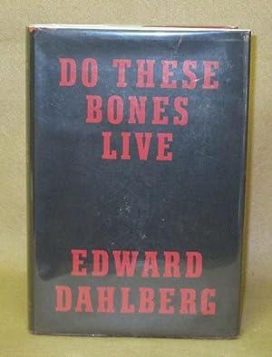 Do These Bones Live: Dahlberg, Edward