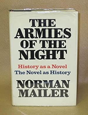 The Armies Of The Night: History as a Novel. The Novel as History: Mailer, Norman