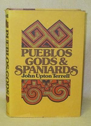 Pueblos, Gods & Spaniards: Terrell, John Upton
