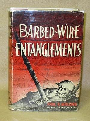 Barbed-Wire Entanglements: Malone, Maj. Gen. Paul B.