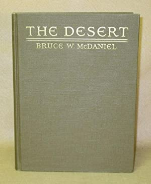The Desert: God's Crucible: McDaniel, Bruce W.