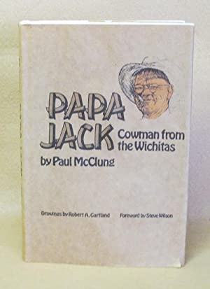 Papa Jack: Cowman From the Wichitas: McClung, Paul