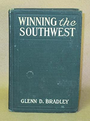 Winning the Southwest: Bradley, Glenn D.