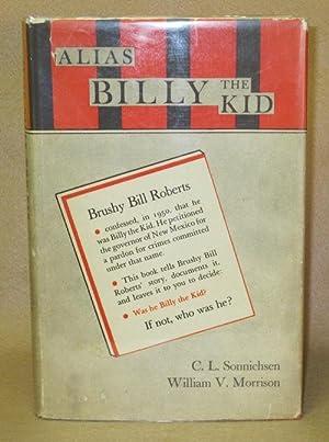Alias Billy The Kid: Sonnichsen, C.L. & William V. Morrison