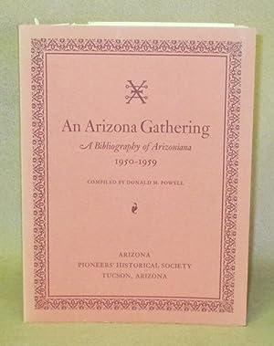 An Arizona Gathering: A Bibliography of Arizoniana 1950-1959: Powell, Donald M.