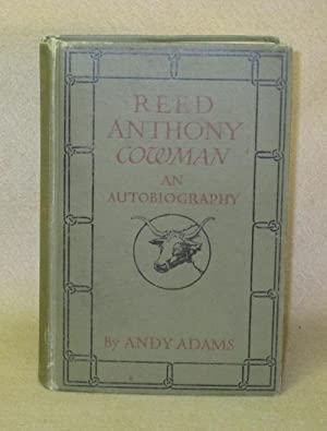 Reed Anthony, Cowman: An Autobiography: Adams, Andy