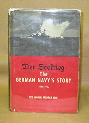 Der Seekrieg: The German Navy's Story 1939-1945: Ruge, Vice Admiral Friedrich