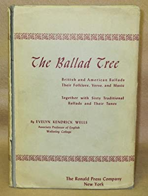The Ballad Tree: A Study of British and American Ballads, Their Folklore, Verse and Music: Wells, ...