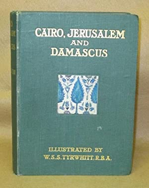 Cairo, Jerusalem and Damascus: Margoliouth, D.S.