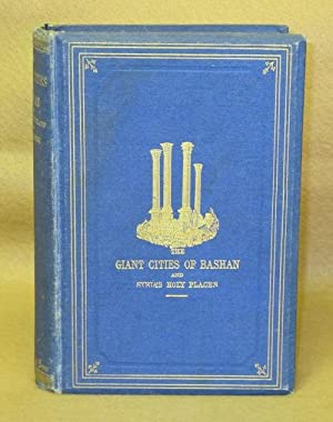 Giant Cities Of Bashan And Syria's Holy Places: Porter, Rev. J.L.
