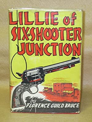 Lillie of Six-Shooter Junction: Bruce, Florence Guild