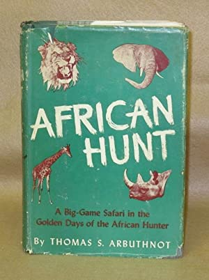African Hunt: Arbuthnot, Thomas S.