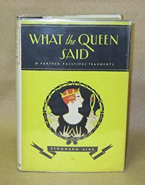 What the Queen Said & Further Facetious Fragments: King, Stoddard