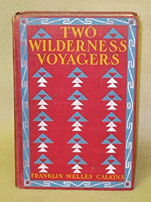 Two Wilderness Voyagers: A True Tale of Indian Life: Calkins, Franklin Welles