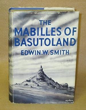 The Mabilles of Basutoland: Smith, Edwin W.
