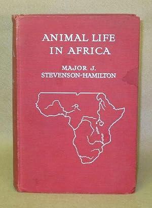Animal Life in Africa: Stevenson-Hamilton, Major J.