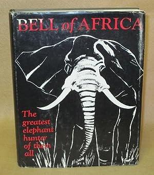 Bell of Africa: Bell, Walter D.M.