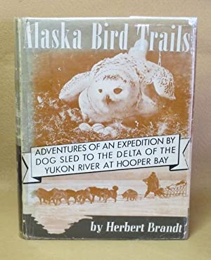 Alaska Bird Trails: Brandt, Herbert
