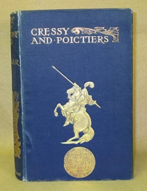 Cressy and Poictiers or The Story of The Black Prince's Page: Edgar, J.G.