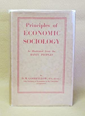 Principles of Economic Sociology: Goodfellow, D.M.