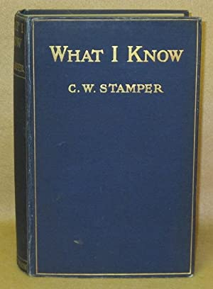 What I Know: Stamper, C.W.