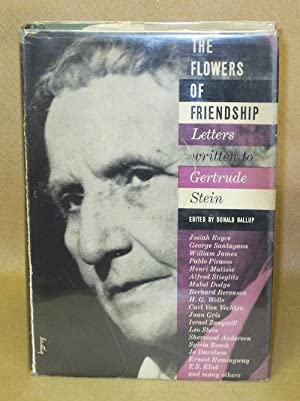 The Flowers of Friendship: Letters Written to Gertrude Stein: Gallup, Donald (Editor)