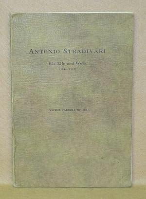 Antonio Stradivari: His Life and Work (1644-1737): Squier, Victor Carroll