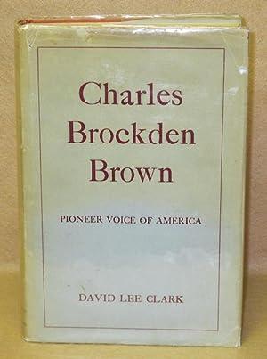 Charles Brockden Brown: Pioneer Voice of America: Clark, David Lee