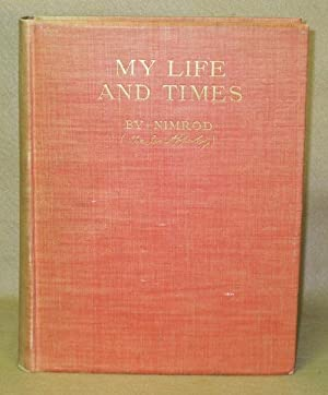 My Life and Times: Nimrod (Charles James Apperley)