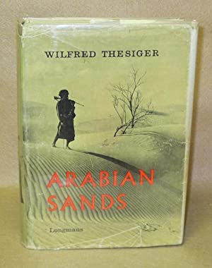 Arabian Sands: Thesiger, Wilfred