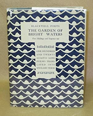The Garden Of Bright Waters: One Hundred And Twenty Asiatic Love Poems: Mathers, Edward Powys (...