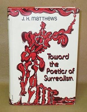 Toward the Poetics of Surrealism: Matthews, J.H.