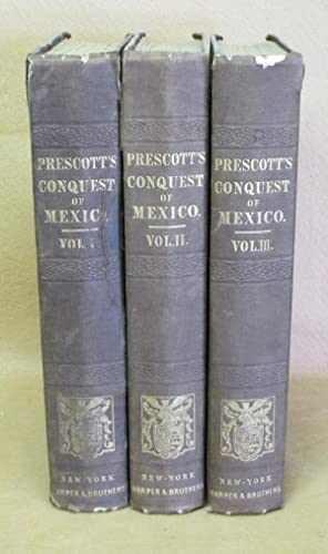 History of the Conquest of Mexico, with a preliminary view of the Ancient Mexican Civilization, and...