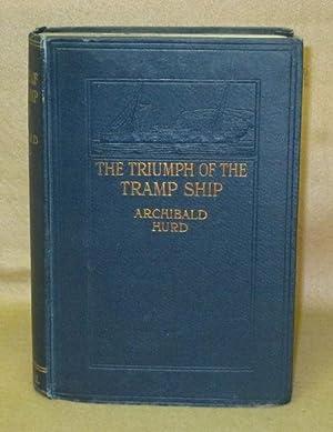 The Triumph of the Tramp Ship: Hurd, Archibald
