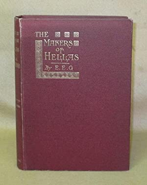 The Makers of Hellas: A Critical Inquiry Into The Philosophy and Religion of Ancient Greece: E.E.G.