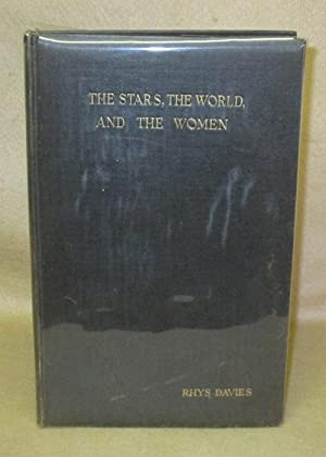 The Stars, The World and The Women: Davies, Rhys