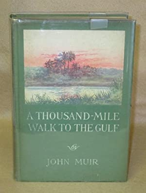 A Thousand-Mile Walk To The Gulf: Muir, John