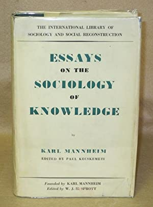 Essays On The Sociology Of Knowledge: Mannheim, Karl