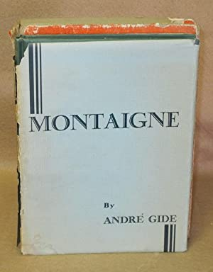 Montaigne: An Essay in Two Parts: Gide, Andre