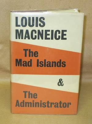 The Mad Islands & The Administrator: Macneice, Louis