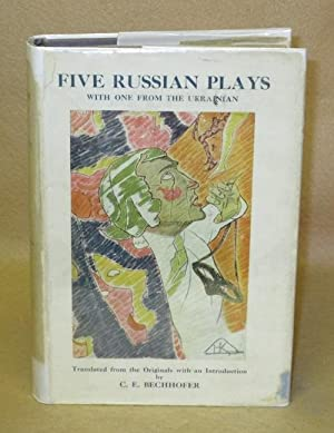 Five Russian Plays With One From The Ukrainian: Bechhofer, C.E.