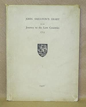 John Smeaton's Diary Of His Journey to the Low Countries 1755